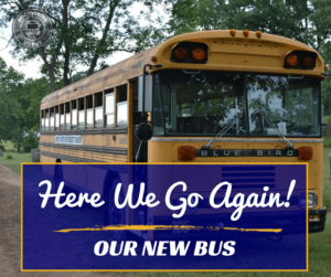 Here We Go Again! Our New Bus