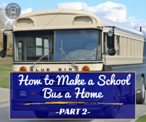 How to Make a School Bus a Home Part 2