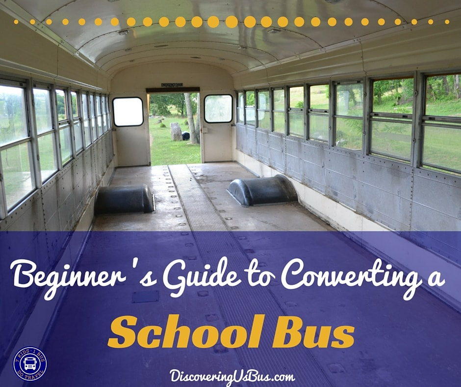 Beginners Guide to Converting a School Bus