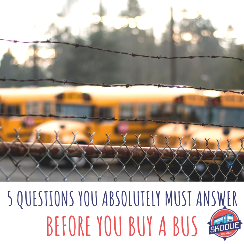 5 Questions You Absolutely Must Answer Before You Buy a Bus